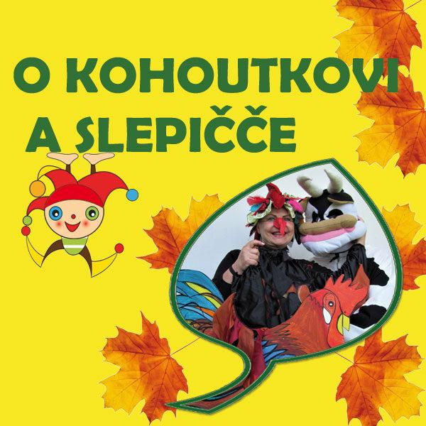 Plakát O KOHOUTKOVI A SLEPIČCE – Divadlo Tety Chechtalíny